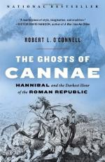The Ghosts of Cannae: Hannibal and the Darkest Hour of the Roman Republic by Robert L. O'Connell