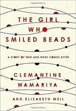 The Girl Who Smiled Beads by Clemantine_Wamariya and Elizabeth Weil
