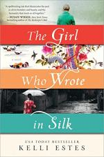 The Girl Who Wrote in Silk by Kelli Estes