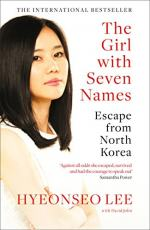 The Girl With Seven Names by Lee, Hyeonseo