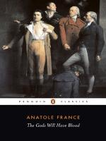 The Gods Will Have Blood: by Anatole France