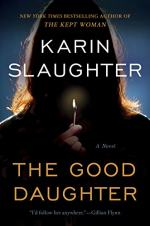 The Good Daughter by Slaughter, Karin