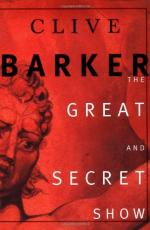 The Great and Secret Show: The First Book of the Art by Clive Barker