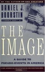 The Image: A Guide to Pseudo-events in America by Daniel J. Boorstin