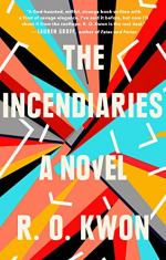 The Incendiaries by R. O. Kwon