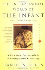 The Interpersonal World of the Infant: A View from Psychoanalysis and Developmental Psychology by Daniel N. Stern