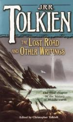 The Lost Road and Other Writings: Language and Legend Before 'the Lord of... by J. R. R. Tolkien