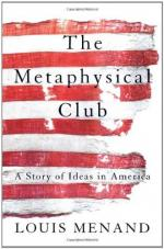The Metaphysical Club: A Story of Ideas in America by Louis Menand
