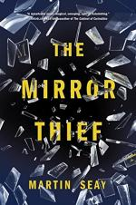 The Mirror Thief by Martin Seay
