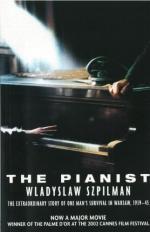 The Pianist: The Extraordinary Story of One Man's Survival in Warsaw, 1939-1945 by Władysław Szpilman