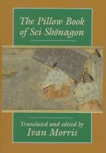 The Pillow Book of Sei Sh¯onagon, Translated [from the Japanese] and Edited by Ivan Morris by Sei Shōnagon