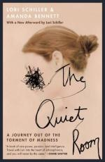 The Quiet Room: A Journey Out of the Torment of Madness by Lori Schiller