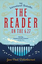 The Reader on the 6.27 by Didierlaurent, Jean-Paul
