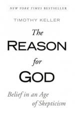 The Reason for God: Belief in an Age of Skepticism by Timothy Keller