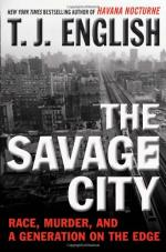 The Savage City: Race, Murder, and a Generation on the Edge by T. J. English
