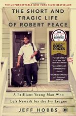 The Short and Tragic Life of Robert Peace by Jeff Hobbs