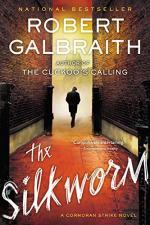 The Silkworm (A Cormoran Strike Novel) by Robert Galbraith