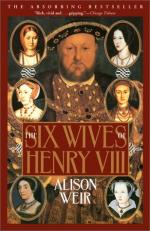The Six Wives of Henry VIII by Alison Weir (historian)