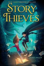 The Story Thieves by Riley, James