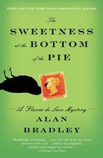 The Sweetness at the Bottom of the Pie: A Flavia De Luce Mystery by Alan Bradley