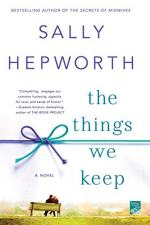 The Things We Keep: A Novel by Sally Hepworth