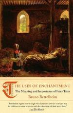 The Uses of Enchantment: The Meaning and Importance of Fairy Tales by Bruno Bettelheim
