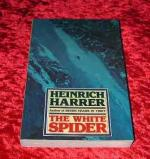 The White Spider: The Story of the North Face of the Eiger by Heinrich Harrer