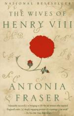The Wives of Henry VIII by Lady Antonia Fraser