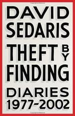 Theft by Finding: Diaries by David Sedaris
