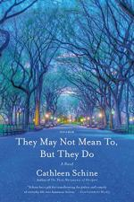 They May Not Mean To, But They Do by Schine, Cathleen