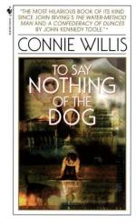 To Say Nothing of the Dog, or, How We Found the Bishop's Bird Stump at Last by Connie Willis