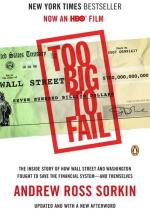 Too Big to Fail: The Inside Story of How Wall Street and Washington Fought to Save the FinancialSystem--and Themselves by Andrew Ross Sorkin