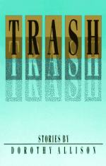 Trash: Stories by Dorothy Allison