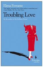 Troubling Love by Elena Ferrante