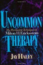 Uncommon Therapy: The Psychiatric Techniques of Milton H. Erickson, M.D. by Jay Haley