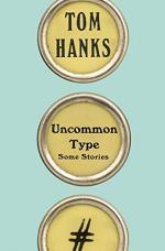 Uncommon Type by Hanks, Tom