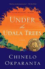 Under the Udala Trees by Okparanta, Chinelo