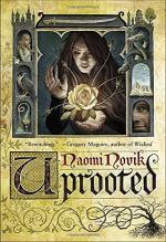 Uprooted: A Novel by Naomi Novik