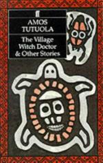 The Village Witch Doctor by Amos Tutuola