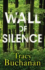 Wall of Silence by Tracy Buchanan