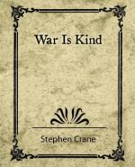 War Is Kind by Stephen Crane