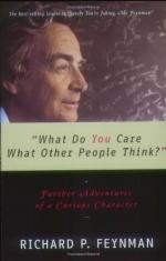 What Do YOU Care What Other People Think?: Further Adventures of a Curious Character by Richard Feynman
