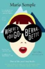 Where'd You Go, Bernadette: A Novel by Maria Semple