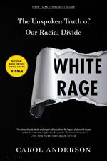 White Rage: The Unspoken Truth of Our Racial Divide by Carol Anderson Ph.D.