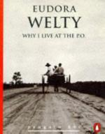 Why I Live at the P.O. by Eudora Welty