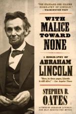 With Malice Toward None: The Life of Abraham Lincoln by Stephen B. Oates