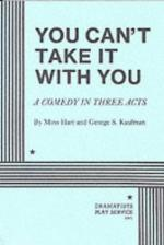You Can't Take It with You by Moss Hart