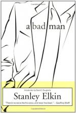 A Bad Man by Stanley Elkin