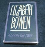 A Day in the Dark by Elizabeth Bowen