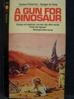 A Gun for Dinosaur by L. Sprague de Camp